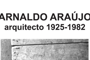 ARNALDO ARAÚJO, ARCHITECT (1925-1982)