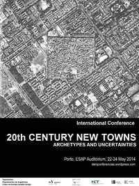 20TH CENTURY NEW TOWNS. ARCHETYPES AND UNCERTAINTIES.